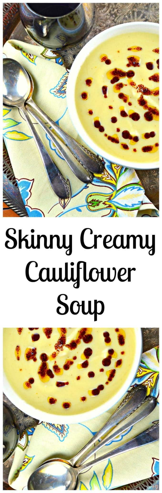 Skinny Creamy Cauliflower soup with lemon sumac oil.  Rich and creamy one cup of this quick and easy cauliflower soup is only 70 calories (without the sumac oil).  Vegan, Paleo, kosher, gluten free and vegetarian.