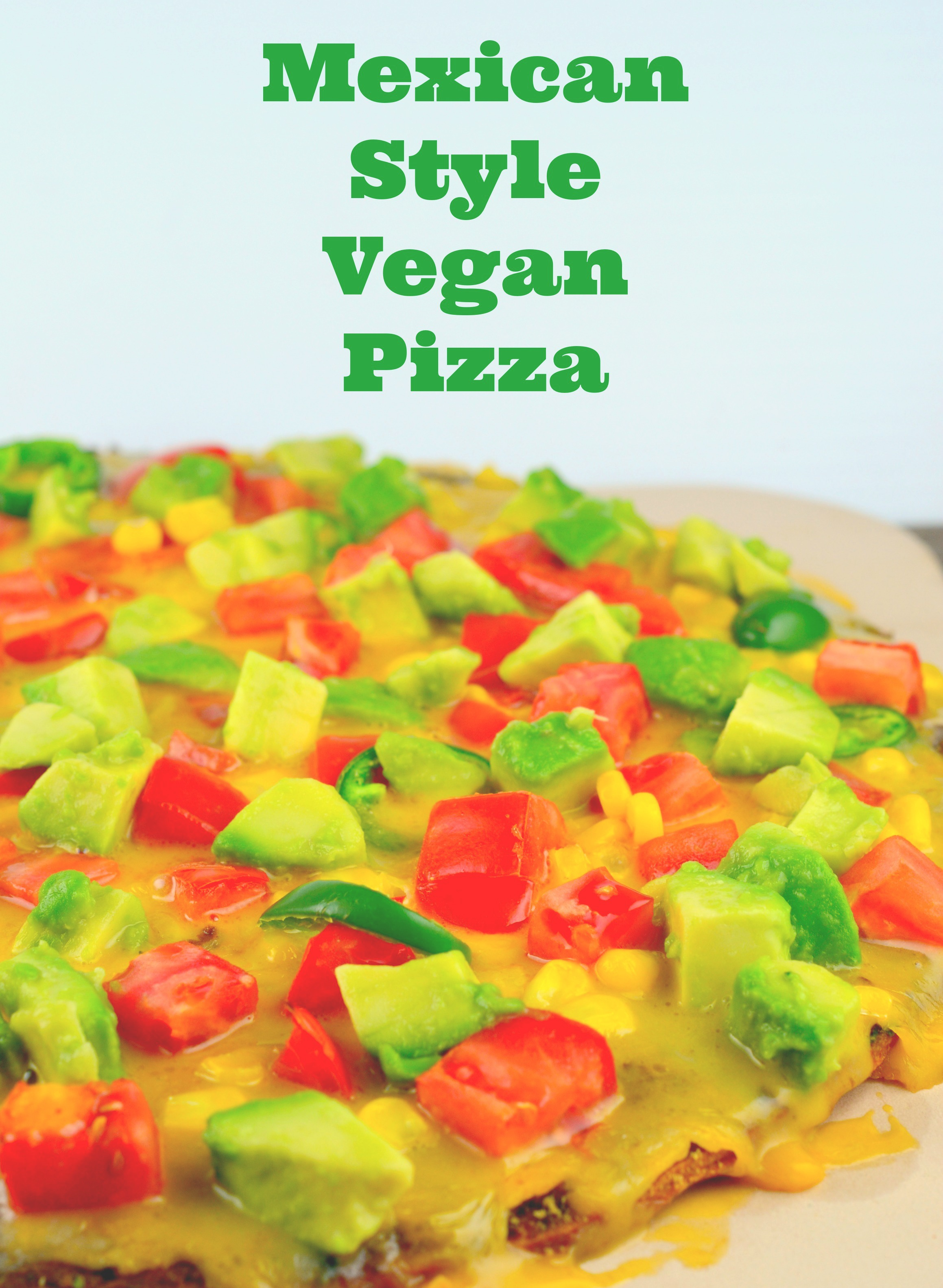 Mexican Style Vegan Pizza