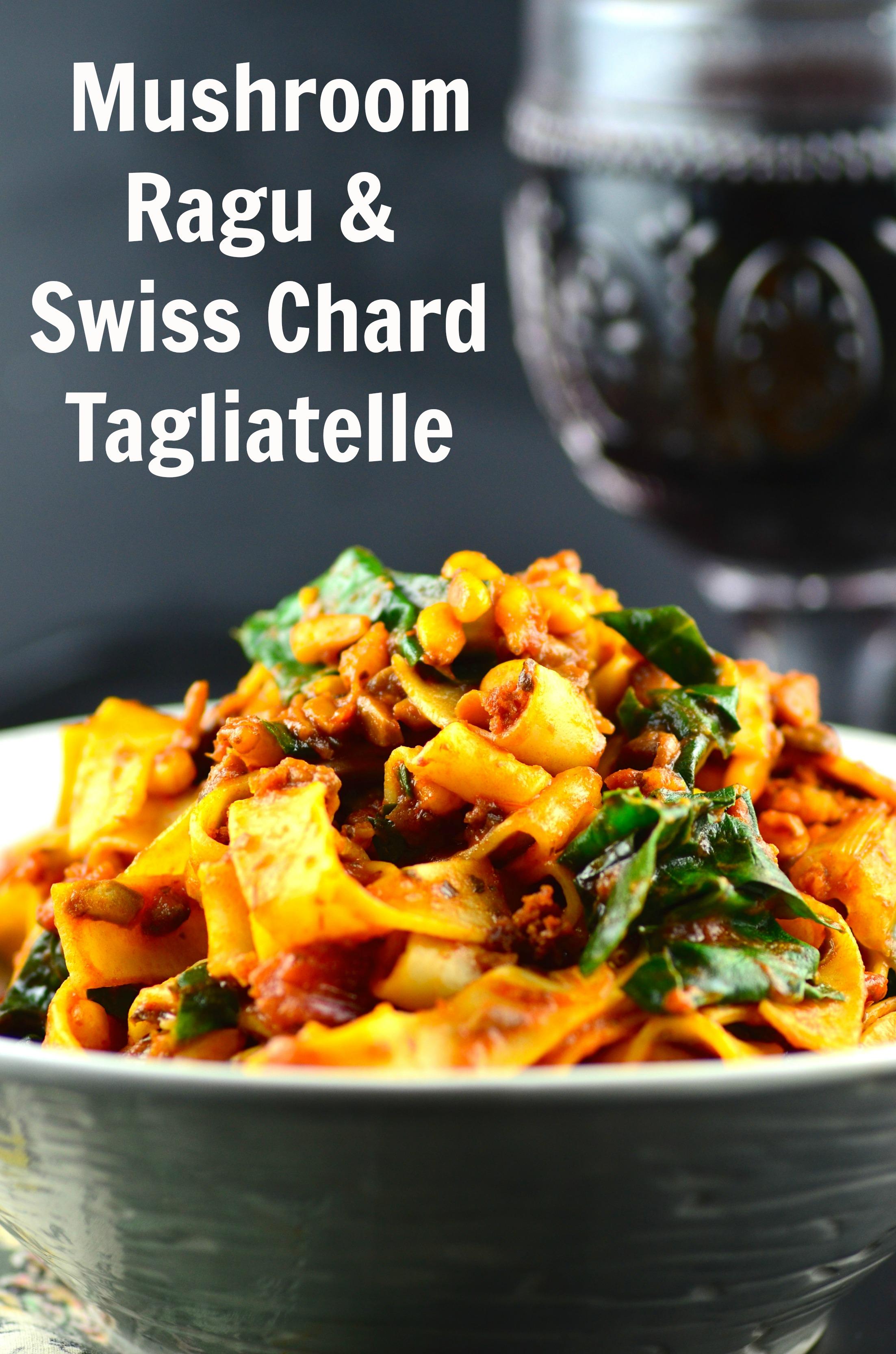 Mushroom Ragu & Swiss Chard Tagliatelle - Delicious vegan entree # ...