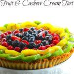 Gltuten Free Fruit & Cashew Cream Tart - Vegan, gluten free, no refined sugars and full of flavor ! A perfect summer dessert