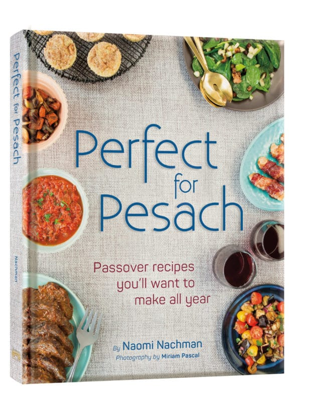 Cover Photo reprinted with permission from Perfect for Pesach by Naomi Nachman Artscroll/Shaar Press / March 2017